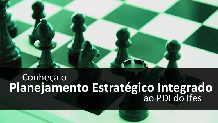 Conheça o Planejamento Estratégico do Ifes